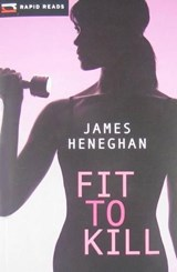 Fit to Kill | James Heneghan |