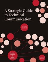 A Strategic Guide to Technical Communication - Second Edition (Canadian) | Heather Graves |