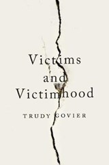 Victims and Victimhood | Trudy Govier |