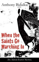 When the Saints Go Marching In | Anthony Bidulka |