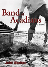 Band of Acadians | John Skelton |