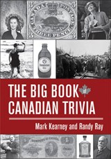 The Big Book of Canadian Trivia | Mark Kearney |