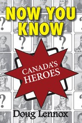 Now You Know Canada's Heroes | Doug Lennox |