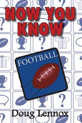 Now You Know Football | Doug Lennox |