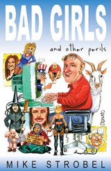 Bad Girls and Other Perils | Mike Strobel |