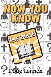 Now You Know the Bible | Doug Lennox |