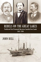 Rebels on the Great Lakes | John Bell |