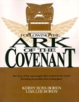 Following the Ark of the Covenant | Kerry Ross Boren |