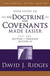The Doctrine and Covenants Made Easier | David Ridges |