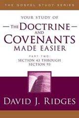 Doctrine & Covenants Made Easier #2 | David Ridges |