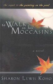 To Walk in His Moccasins