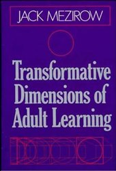 Transformative Dimensions of Adult Learning | Jack Mezirow |