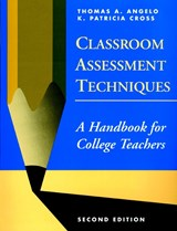 Classroom Assessment Techniques | Thomas A. Angelo |