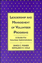 Leadership and Management of Volunteer Programs | James C. Fisher |