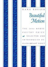 Beautiful Motion | Roeser, Dana ; Voigt, Ellen Bryant |