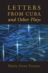Letters from Cuba and Other Plays | Maria Irene Fornes |