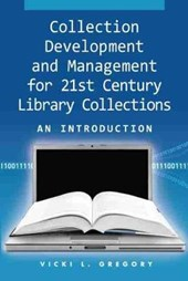 Collection Development and Management for the 21st Century Library Collections