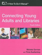 Connecting Young Adults and Libraries | Gorman, Michele ; Suellentrop, Tricia |