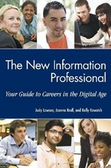 The New Information Professional | Lawson, Judy ; Kroll, Joanna ; Kowatch, Kelly |