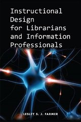 Instructional Design for Librarians and Information Professionals | Lesley S. J. Farmer |