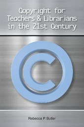Copyright for Teachers & Librarians in the 21st Century