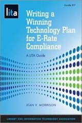 Writing a Winning Technology Plan for E-Rate Compliance | Jean V. Morrison |