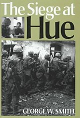The Siege at Hue | George W. Smith |
