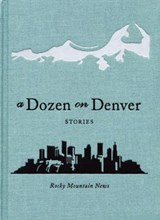 A Dozen on Denver | Rocky Mountain News |