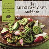 The Mitsitam Cafe Cookbook | Richard Hetzler & Kevin (frw) Gover & Renee (pht) Comet & Nicolasa I. (int) Sandoval |