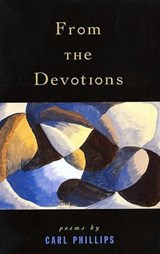 From the Devotions | Carl Phillips |