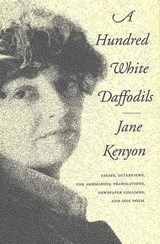 A Hundred White Daffodils | Jane Kenyon |
