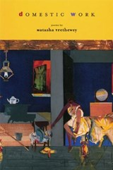 Domestic Work | Trethewey, Natasha D. ; Dove, Rita |