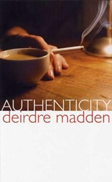 Authenticity | Deirdre Madden |