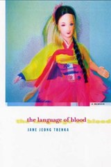 The Language of Blood | Jane Jeong Trenka |