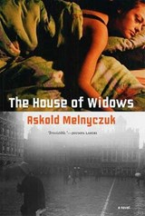 The House of Widows | Askold Melnyczuk |