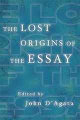 The Lost Origins of the Essay | John D'agata |