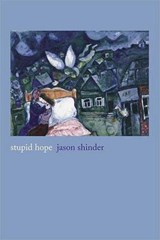 Stupid Hope | Jason Shinder |