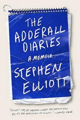 The Adderall Diaries | Stephen Elliott |