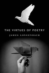 The Virtues of Poetry | James Longenbach |