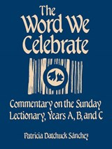 The Word We Celebrate | Patricia Datchuck Sanchez |