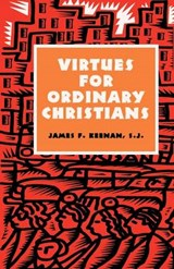 Virtues for Ordinary Christians | James F. Keenan |