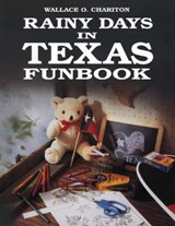 Rainy Days in Texas Funbook | Wallace O. Chariton |