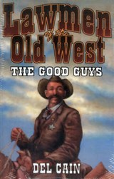 Lawmen of the Old West | Del Cain |