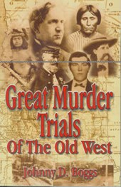 Great Murder Trials of the Old West | Johnny D. Boggs |