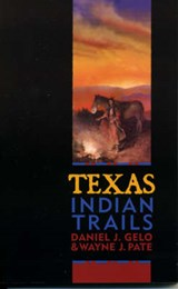 Texas Indian Trails | Daniel J. Gelo |