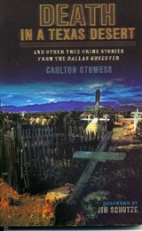 Death in a Texas Desert | Carlton Stowers |