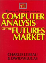Technical Traders Guide to Computer Analysis of the Futures Markets | Charles LeBeau |