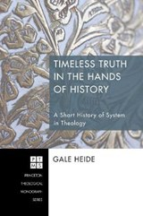 Timeless Truth in the Hands of History | Gale Heide |