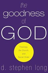 The goodness of God | D. Stephen Long |