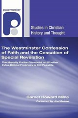 The Westminster Confession of Faith and the Cessation of Special Revelation | Garnet Howard Milne |